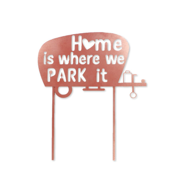 Home is where we park it sign